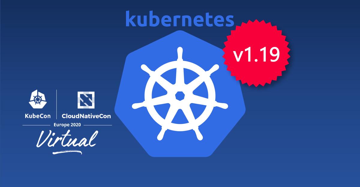 News: Kubernetes v1.19: cosa c'è di nuovo… direttamente dal KubeCon 2020
